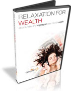 Relaxation For Wealth